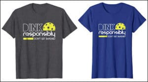 dink responsibly pickleball shirt review