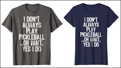 I don't always play pickleball t-shirt review