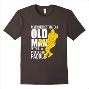 Never Underestimate An Old Man with a pickleball paddle shirt review