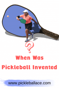 When Was Pickleball Invented?